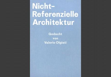 Olgiati_Nicht-Referenzielle Architektur
